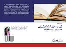 Bookcover of Academic Advancement & 21st Century Skills of Public Elementary Teachers