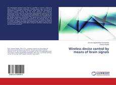 Bookcover of Wireless device control by means of brain signals