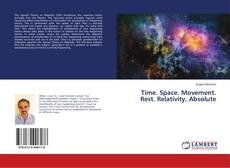 Bookcover of Time. Space. Movement. Rest. Relativity. Absolute