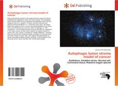 Bookcover of Autophagic tumor stroma model of cancer