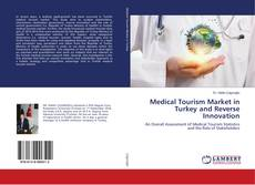 Bookcover of Medical Tourism Market in Turkey and Reverse Innovation