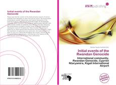Bookcover of Initial events of the Rwandan Genocide