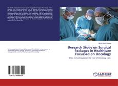 Couverture de Research Study on Surgical Packages in Healthcare Focussed on Oncology