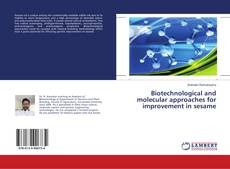 Bookcover of Biotechnological and molecular approaches for improvement in sesame