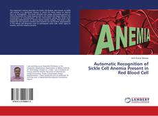 Bookcover of Automatic Recognition of Sickle Cell Anemia Present in Red Blood Cell