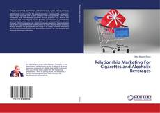 Relationship Marketing For Cigarettes and Alcoholic Beverages kitap kapağı