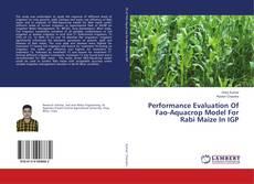 Capa do livro de Performance Evaluation Of Fao-Aquacrop Model For Rabi Maize In IGP