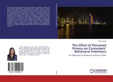 Bookcover of The Effect of Perceived Privacy on Consumers' Behavioral Intentions