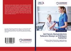 Bookcover of Acil Servis Hemşirelerinin Tolerans Düzeyi ve Etkileyen Faktörler