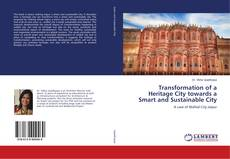 Bookcover of Transformation of a Heritage City towards a Smart and Sustainable City