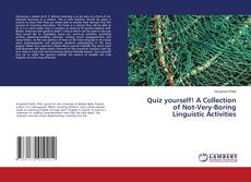 Bookcover of Quiz yourself! A Collection of Not-Very-Boring Linguistic Activities