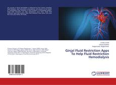 Bookcover of Ginjal Fluid Restriction Apps To Help Fluid Restriction Hemodialysis