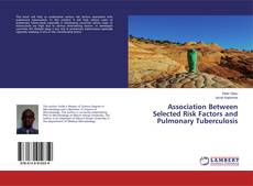 Bookcover of Association Between Selected Risk Factors and Pulmonary Tuberculosis
