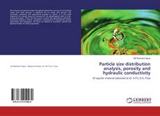 Bookcover of Particle size distribution analysis, porosity and hydraulic conductivity