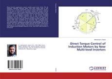Copertina di Direct Torque Control of Induction Motors by New Multi-level Inverters