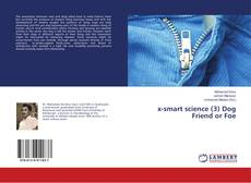 Bookcover of x-smart science (3) Dog Friend or Foe