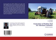 Couverture de Evaluation of Rubber Pad for Vibration Isolation