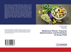 Bookcover of Medicinal Plants: Towards Optimization and Prediction of Drug Yield
