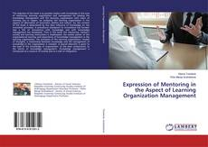 Expression of Mentoring in the Aspect of Learning Organization Management kitap kapağı