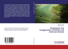 Bookcover of Pragmatics and Exaggeration in British and American Novels
