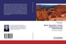 Bookcover of Basin dynamics, Facies architecture and Paleoclimate