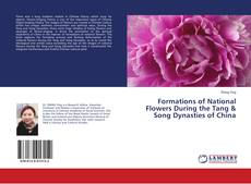 Bookcover of Formations of National Flowers During the Tang & Song Dynasties of China