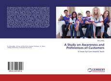 A Study on Awareness and Preferences of Customers kitap kapağı