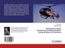 Bookcover of Helicopter Engine Performance Determination Using Analysis of Variance
