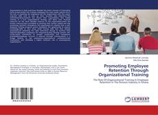 Promoting Employee Retention Through Organizational Training kitap kapağı