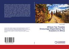 Copertina di African Tax Treaties Encourage Dependence Tax Evasions in Africa