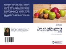 Bookcover of Food and nutrition security in hot and cold arid zone of India