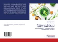 Bookcover of Anticancer activity of c citratus and c sinensis