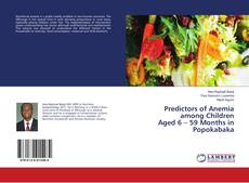 Bookcover of Predictors of Anemia among Children Aged6–59Months in Popokabaka
