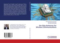 Bookcover of On-Chip Antennas for Wireless Communications