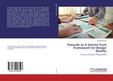 Buchcover von Towards an E-Service Trust Framework for Design Quality