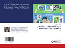 Обложка Smart Health Monitoring & Controlling using Raspberry Pi