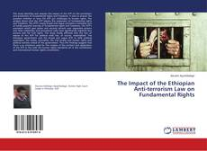 Bookcover of The Impact of the Ethiopian Anti-terrorism Law on Fundamental Rights