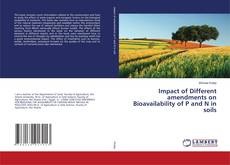 Couverture de Impact of Different amendments on Bioavailability of P and N in soils