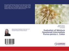 Portada del libro de Evaluation of Moisture Sweetened Intermediate Prunus persica L. Cubes