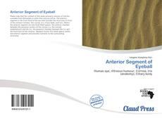 Bookcover of Anterior Segment of Eyeball