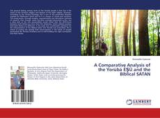 Bookcover of A Comparative Analysis of the Yorùbá ÈṢÙ and the Biblical SATAN
