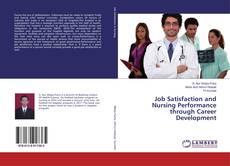 Bookcover of Job Satisfaction and Nursing Performance through Career Development