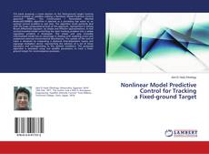 Bookcover of Nonlinear Model Predictive Control for Tracking a Fixed-ground Target