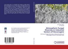 Bookcover of Atmospheric Fungal Diversity in Industrial Sectors of Davanagere