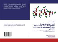 Couverture de Relay selection and distributed code design for cooperative communication systems