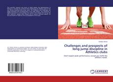 Bookcover of Challenges and prospects of long jump discipline in Athletics clubs