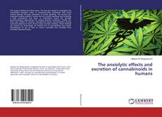 Bookcover of The anxiolytic effects and excretion of cannabinoids in humans