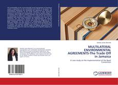 MULTILATERAL ENVIRONMENTAL AGREEMENTS-The Trade Off in Jamaica kitap kapağı