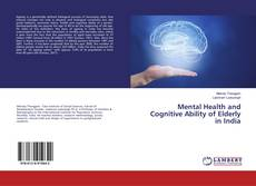 Bookcover of Mental Health and Cognitive Ability of Elderly in India
