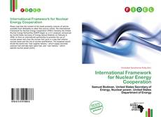 Bookcover of International Framework for Nuclear Energy Cooperation